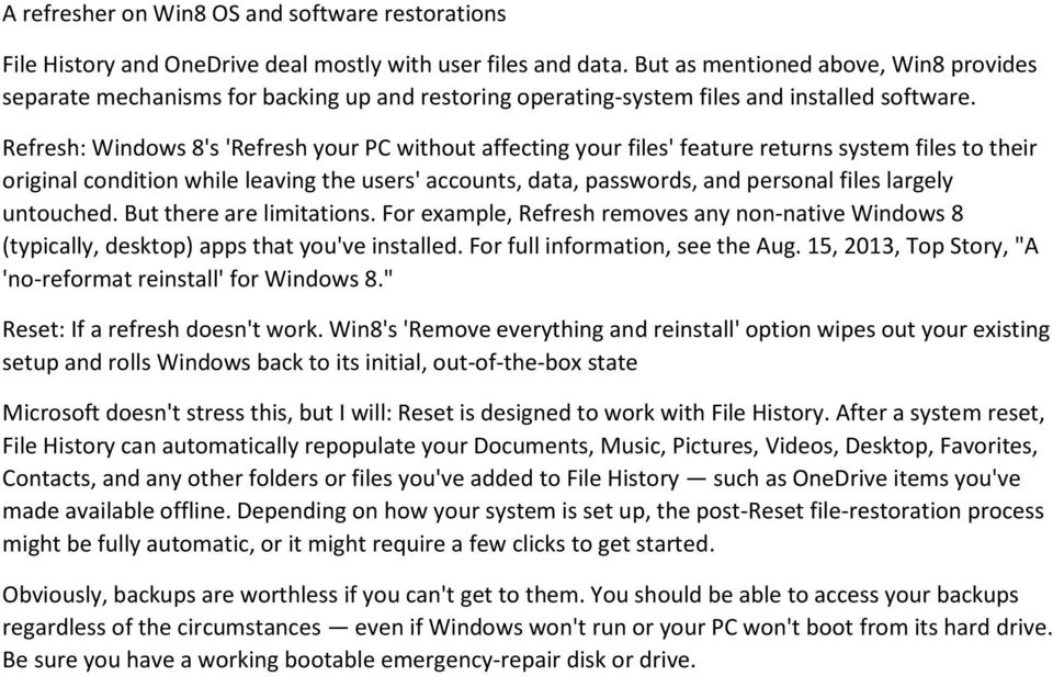 Refresh: Windows 8's 'Refresh your PC without affecting your files' feature returns system files to their original condition while leaving the users' accounts, data, passwords, and personal files