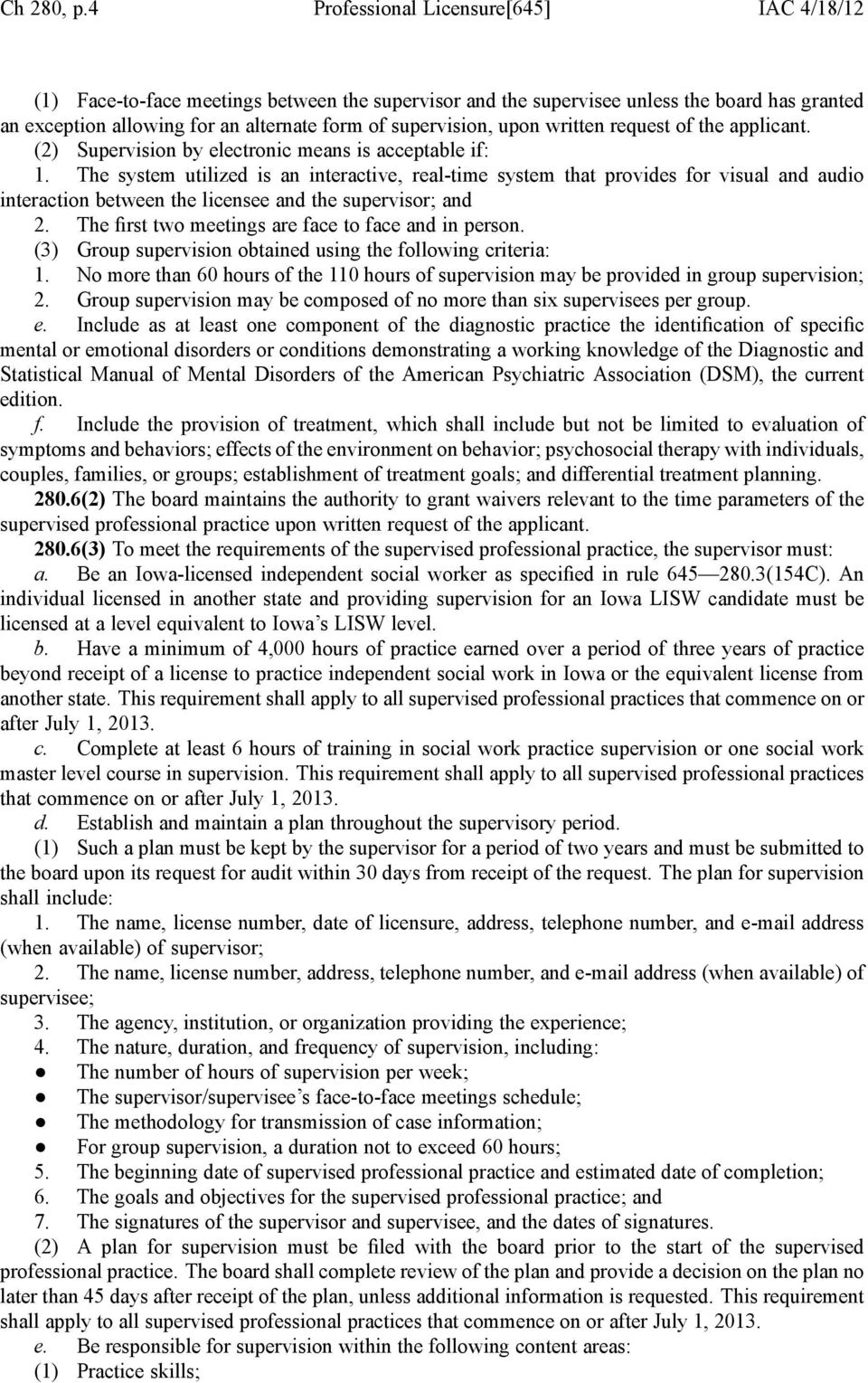 upon written request of the applicant. (2) Supervision by electronic means is acceptable if: 1.