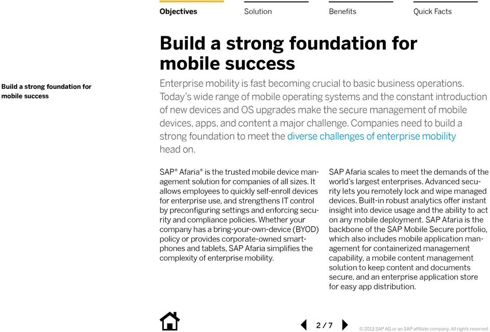 Companies need to build a strong foundation to meet the diverse challenges of enterprise mobility head on. SAP Afaria is the trusted mobile device management solution for companies of all sizes.