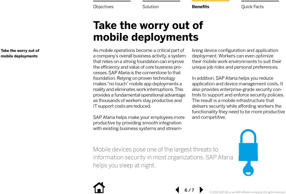 Relying on proven technology makes no touch mobile app deployments a reality and eliminates work interruptions.