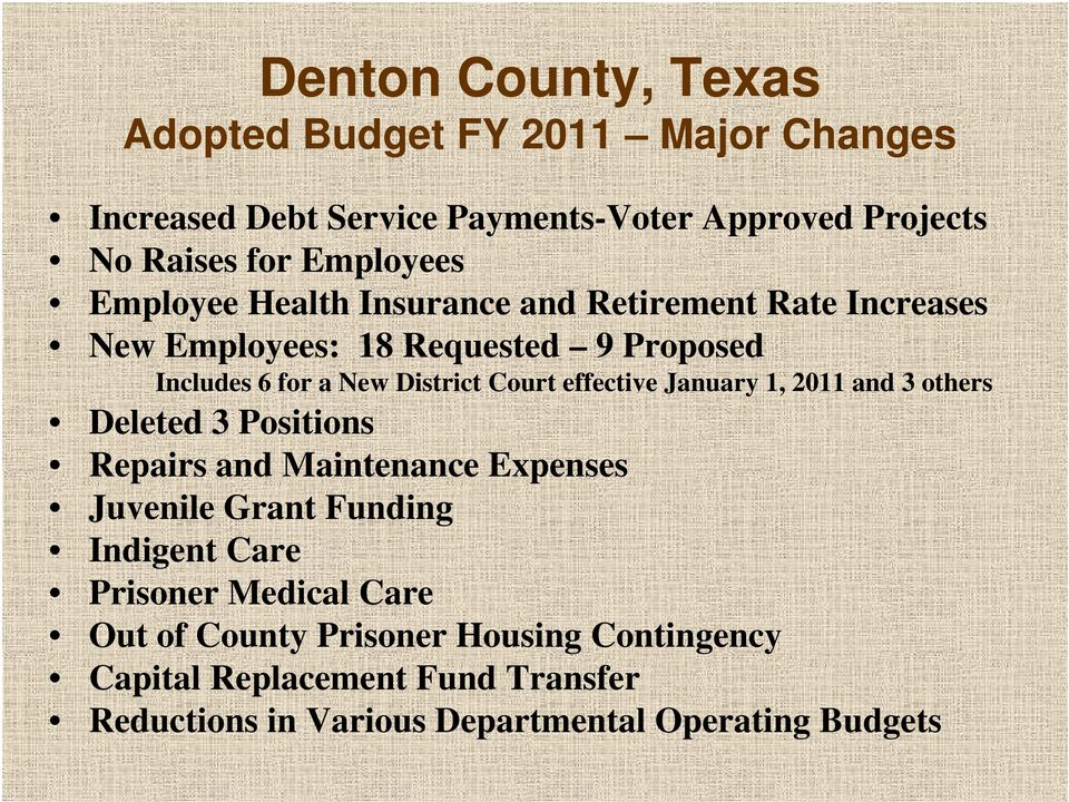 January 1, 2011 and 3 others Deleted 3 Positions Repairs and Maintenance Expenses Juvenile Grant Funding Indigent Care Prisoner