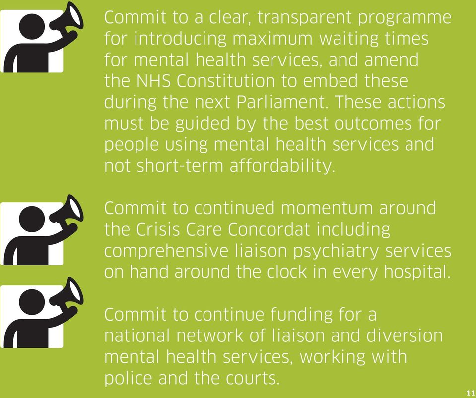 These actions must be guided by the best outcomes for people using mental health services and not short-term affordability.