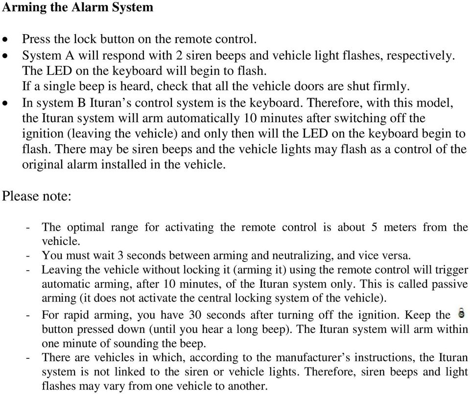 Therefore, with this model, the Ituran system will arm automatically 10 minutes after switching off the ignition (leaving the vehicle) and only then will the LED on the keyboard begin to flash.