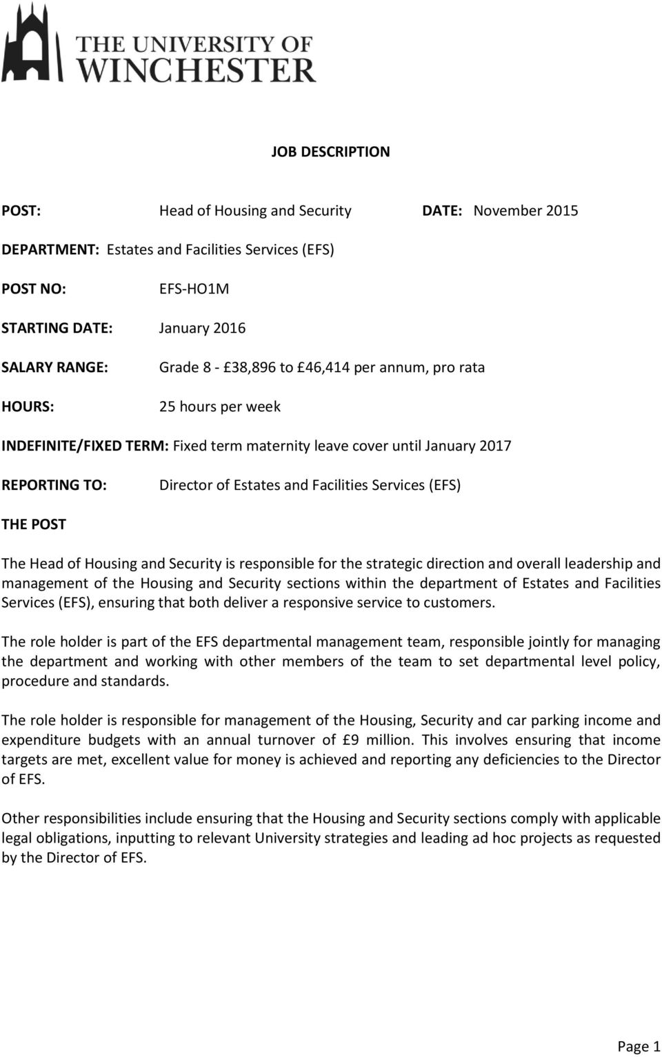 POST The Head of Housing and Security is responsible for the strategic direction and overall leadership and management of the Housing and Security sections within the department of Estates and