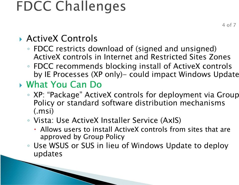 ActiveX controls for deployment via Group Policy or standard software distribution mechanisms (.