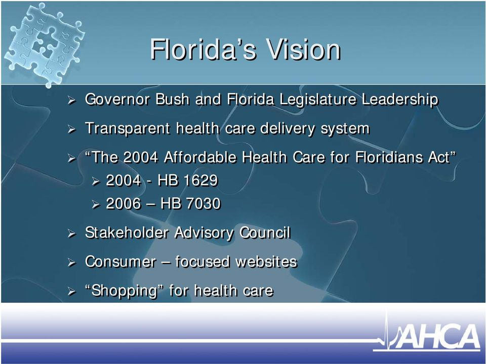 Health Care for Floridians Act 2004 - HB 1629 2006 HB 7030