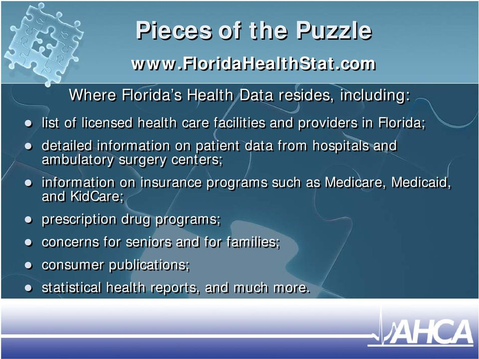 Florida; detailed information on patient data from hospitals and ambulatory surgery centers; information on