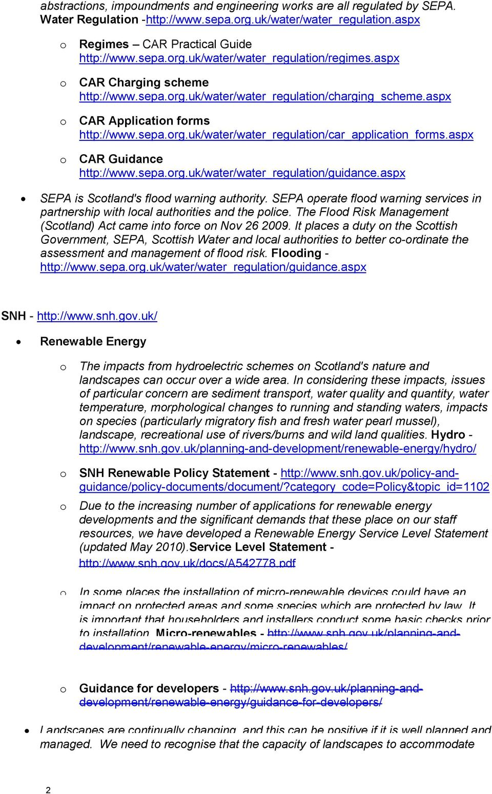 aspx o CAR Guidance http://www.sepa.org.uk/water/water_regulation/guidance.aspx SEPA is Scotland's flood warning authority.