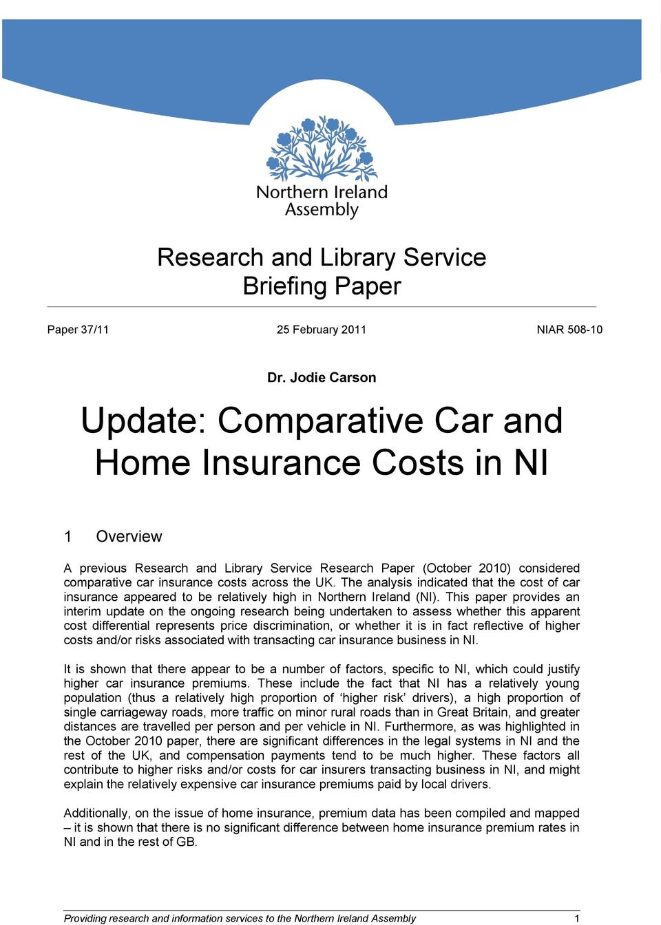 the UK. The analysis indicated that the cost of car insurance appeared to be relatively high in Northern Ireland (NI).