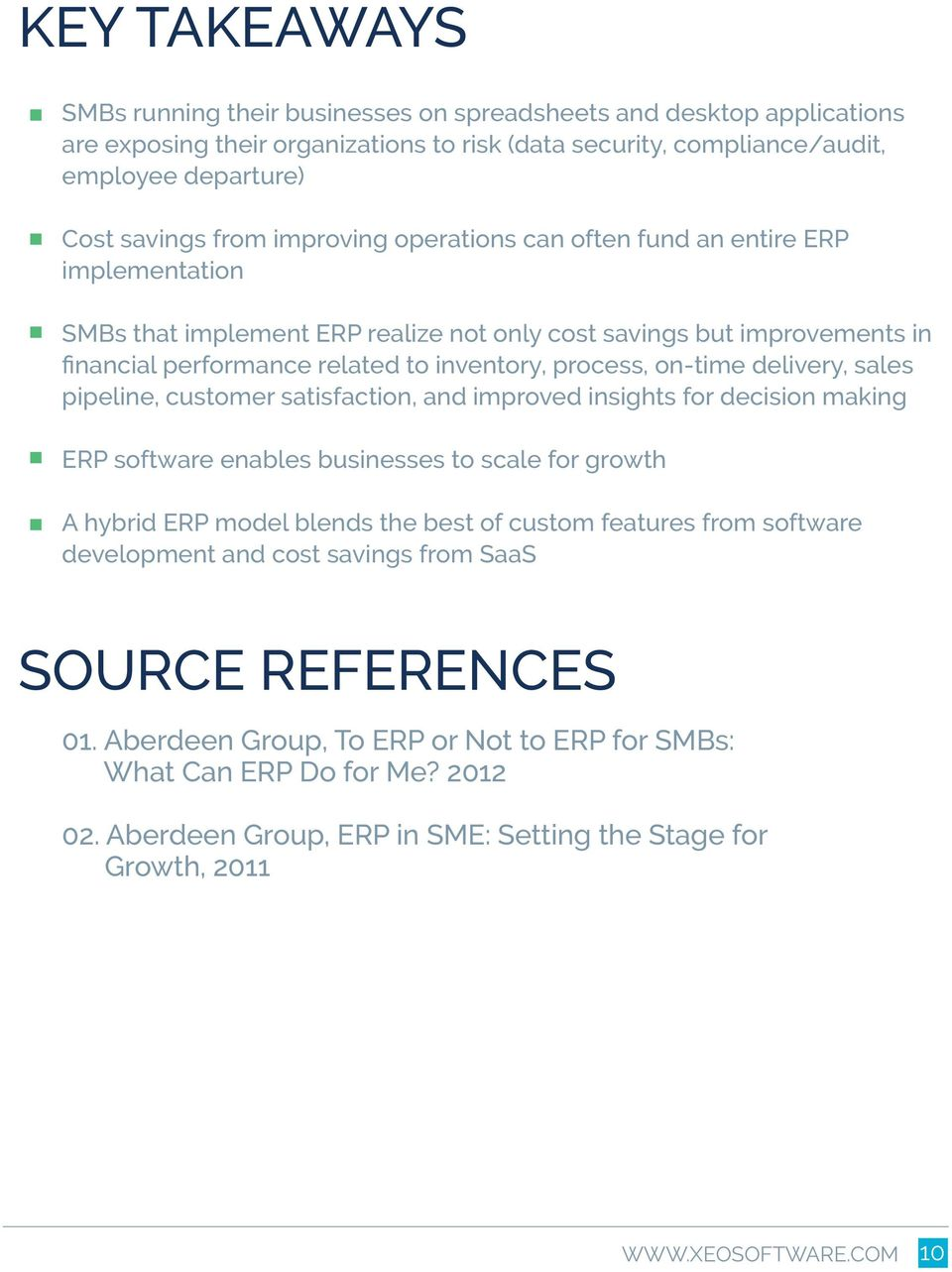 delivery, sales pipeline, customer satisfaction, and improved insights for decision making ERP software enables businesses to scale for growth A hybrid ERP model blends the best of custom features