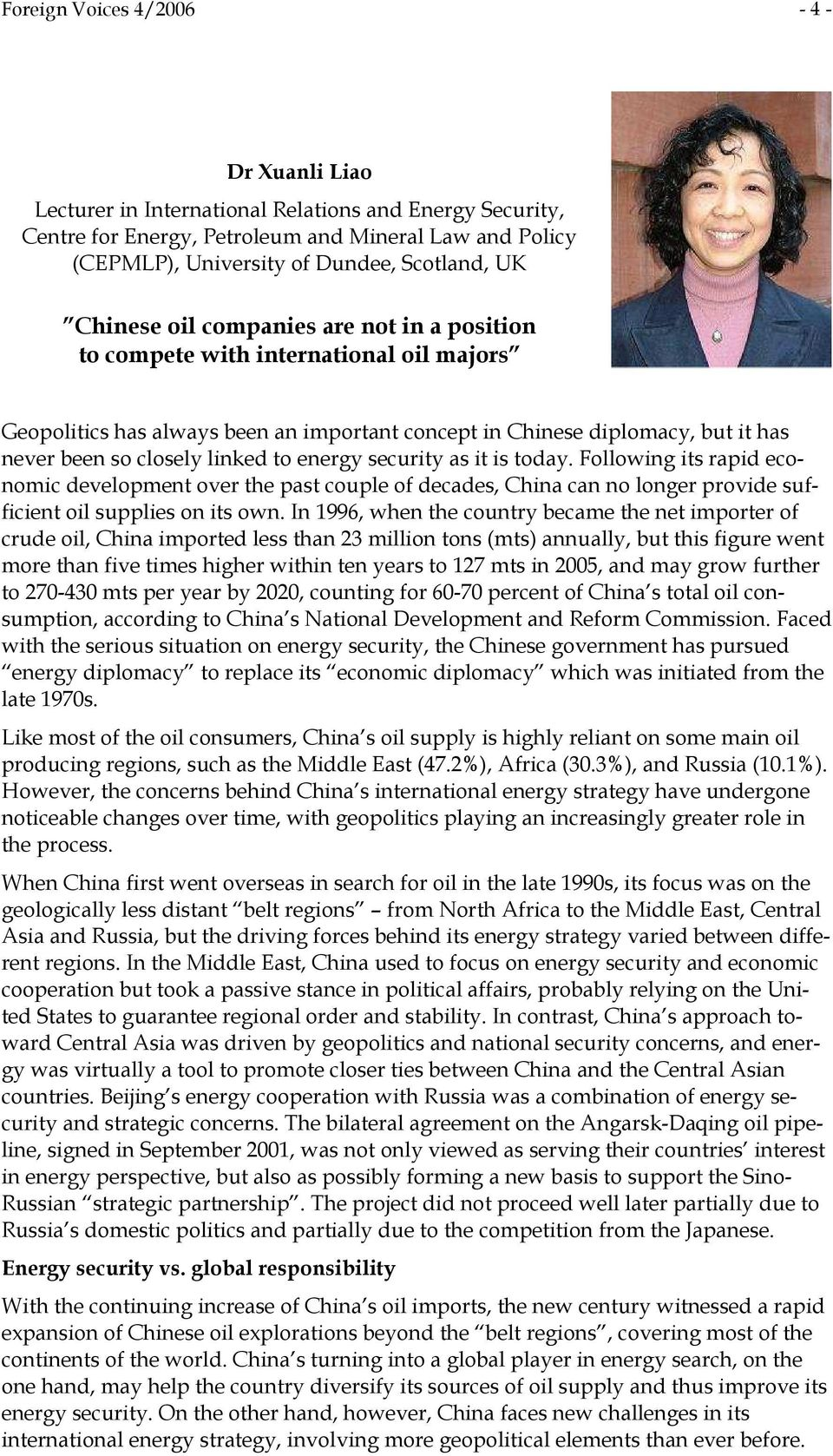 energy security as it is today. Following its rapid economic development over the past couple of decades, China can no longer provide sufficient oil supplies on its own.