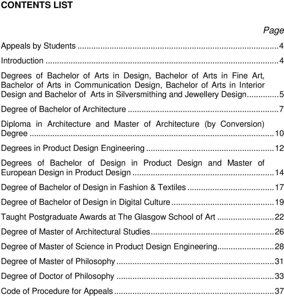 Jewellery Design... 5 Degree of Bachelor of Architecture... 7 Diploma in Architecture and Master of Architecture (by Conversion) Degree... 10 Degrees in Product Design Engineering.