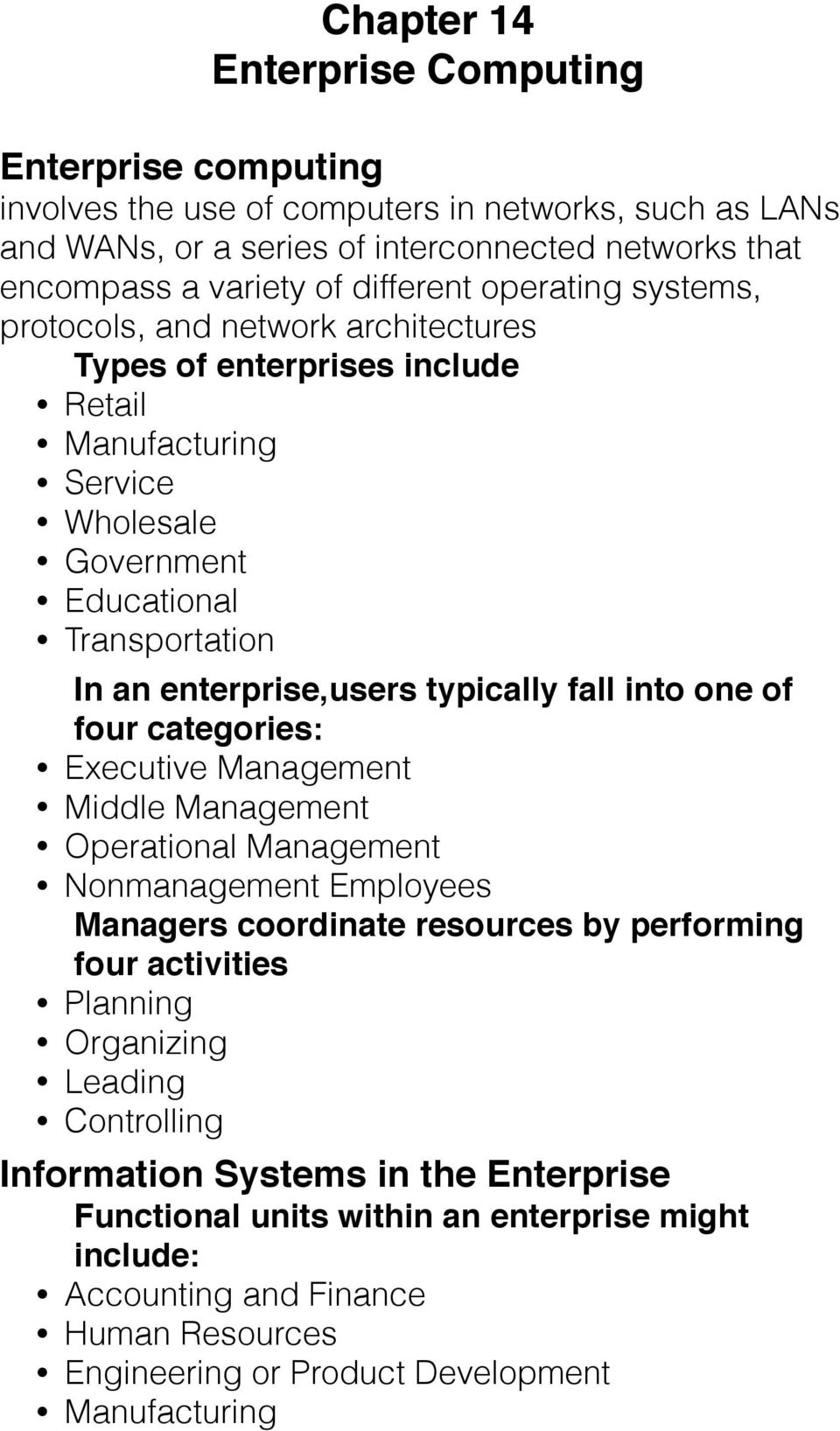 fall into one of four categories: Executive Management Middle Management Operational Management Nonmanagement Employees Managers coordinate resources by performing four activities Planning