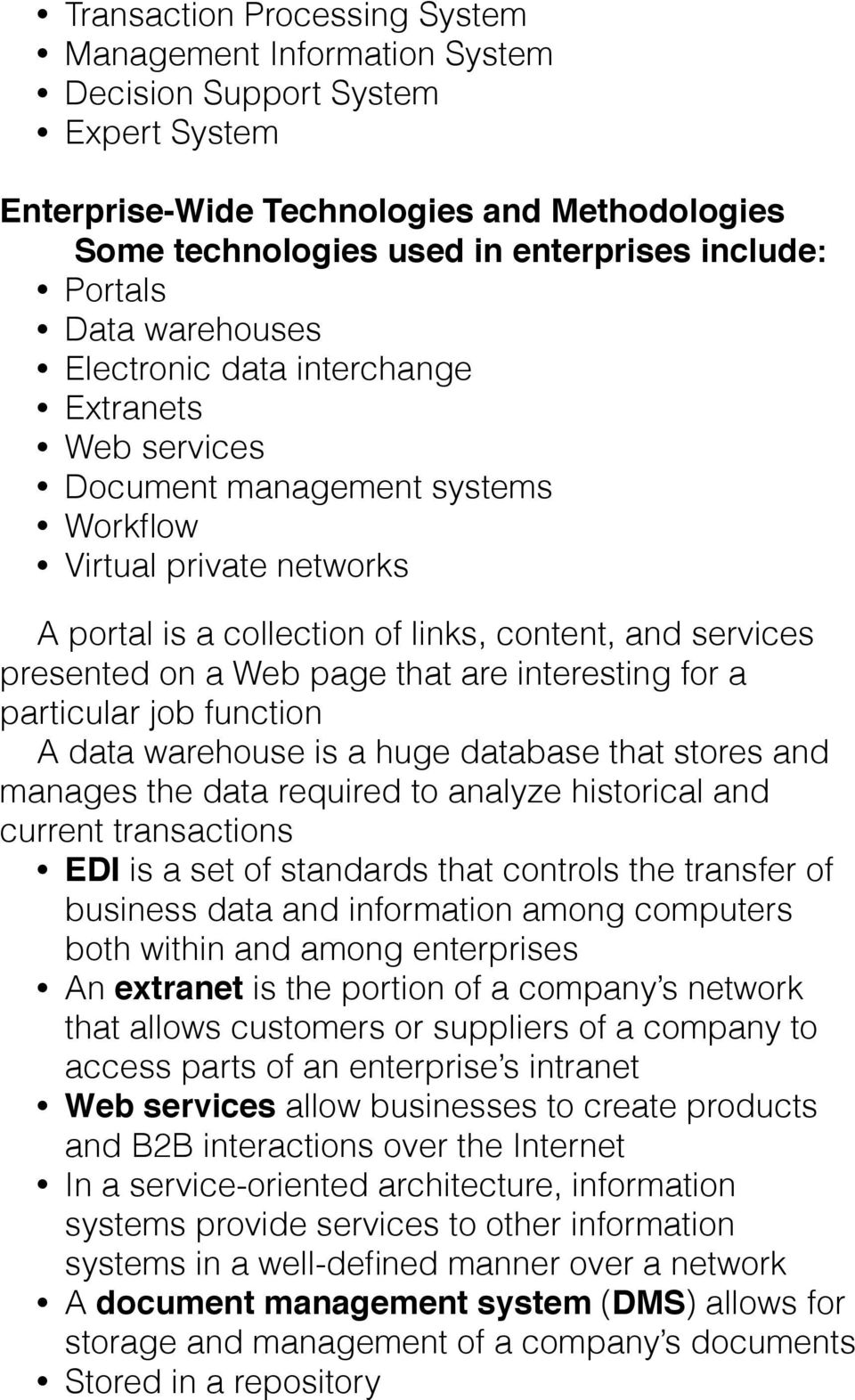 a Web page that are interesting for a particular job function A data warehouse is a huge database that stores and manages the data required to analyze historical and current transactions EDI is a set