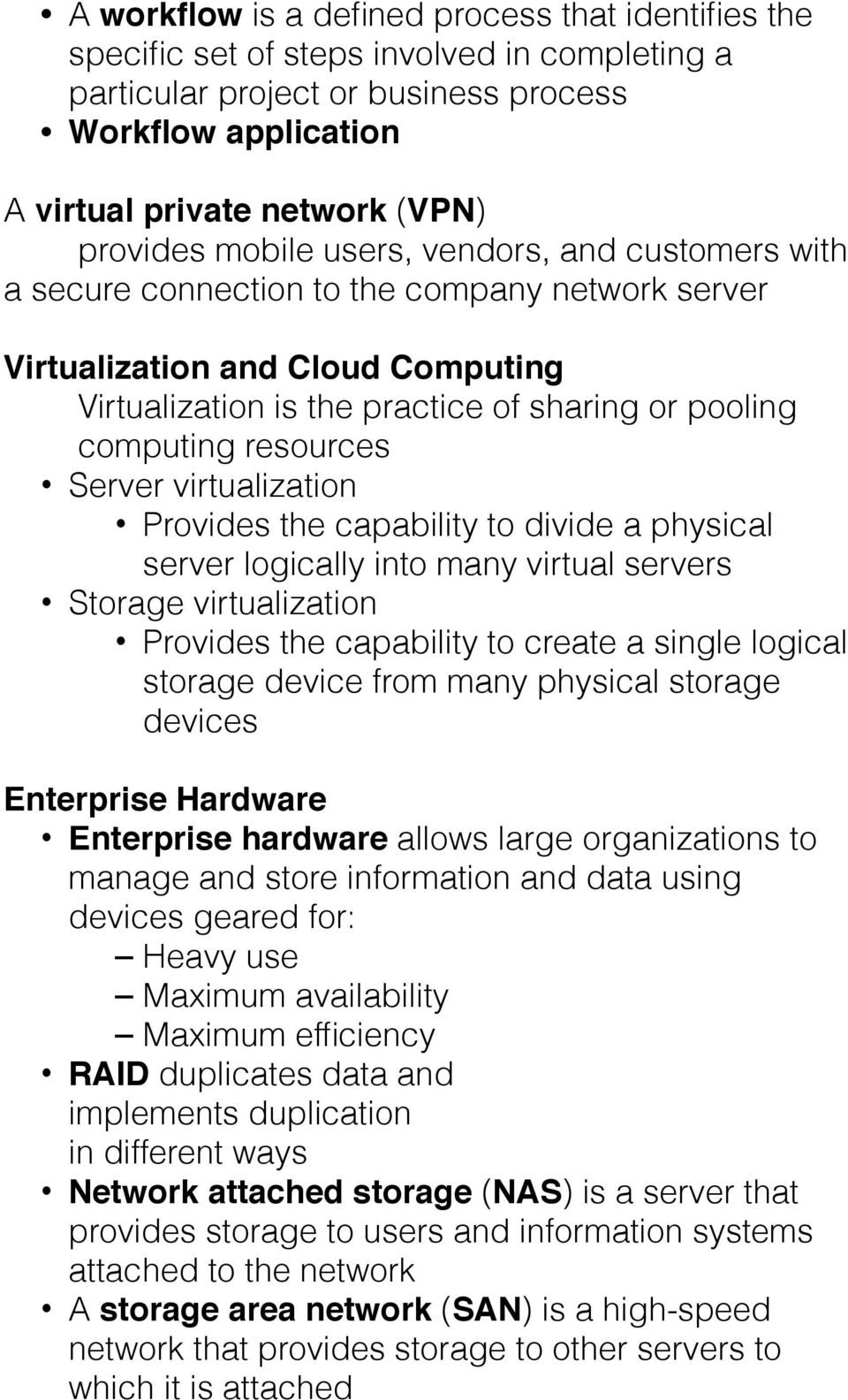 Server virtualization Provides the capability to divide a physical server logically into many virtual servers Storage virtualization Provides the capability to create a single logical storage device