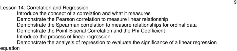 for ordinal data Demonstrate the Point-Biserial Correlation and the Phi-Coefficient Introduce the process of