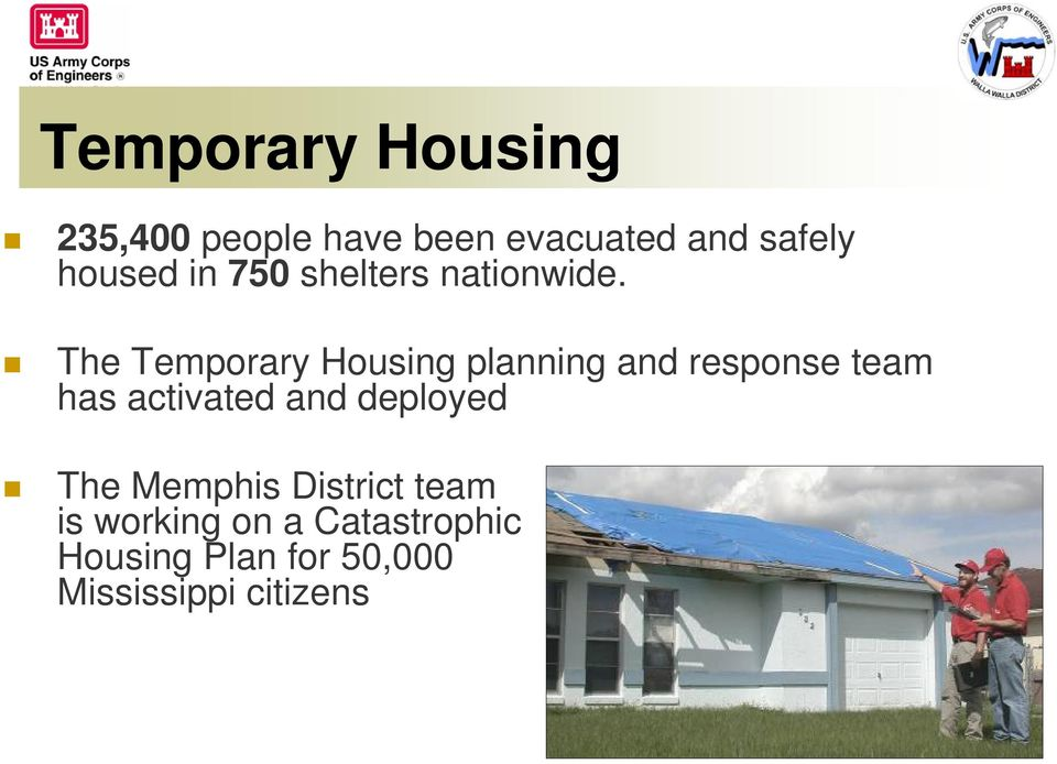 The Temporary Housing planning and response team has activated and