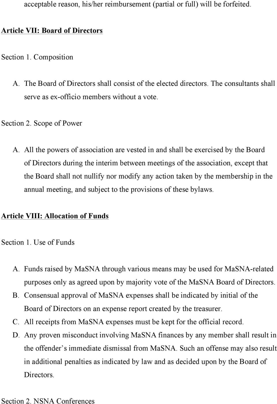All the powers of association are vested in and shall be exercised by the Board of Directors during the interim between meetings of the association, except that the Board shall not nullify nor modify