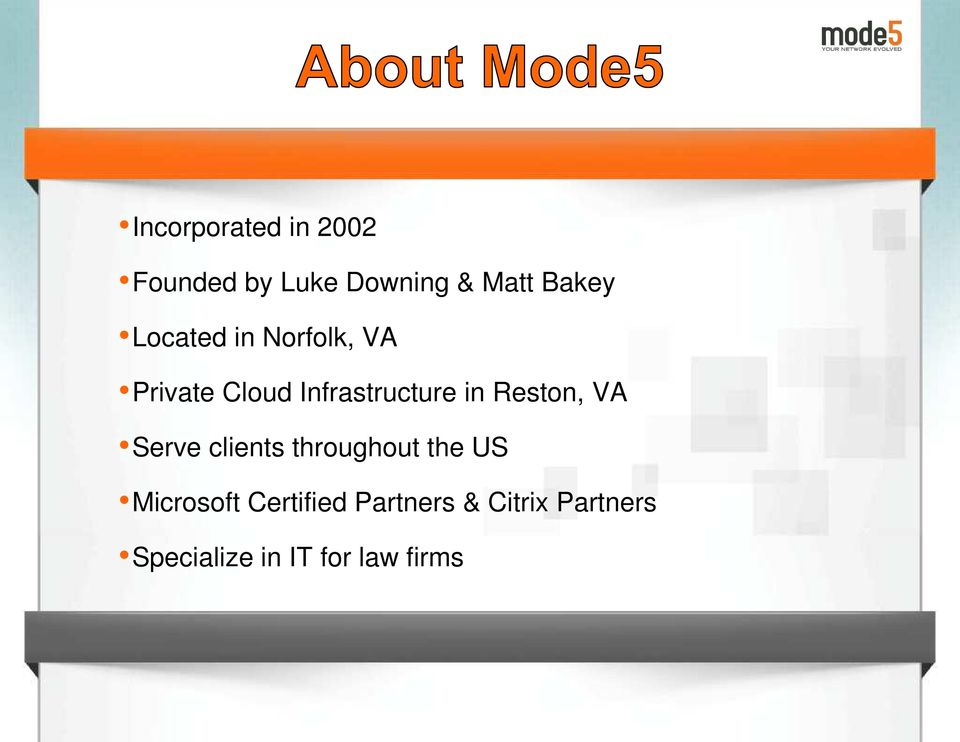 Reston, VA Serve clients throughout the US Microsoft