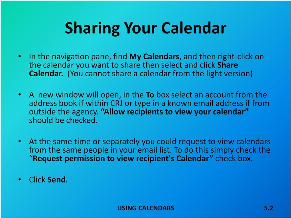 known email address if from outside the agency. Allow recipients to view your calendar should be checked.