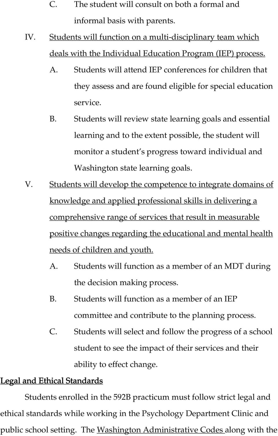 Students will review state learning goals and essential learning and to the extent possible, the student will monitor a student s progress toward individual and Washington state learning goals. V.