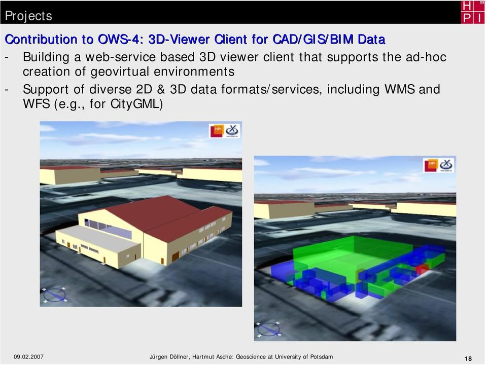 environments - Support of diverse 2D & 3D data formats/services, including WMS and WFS