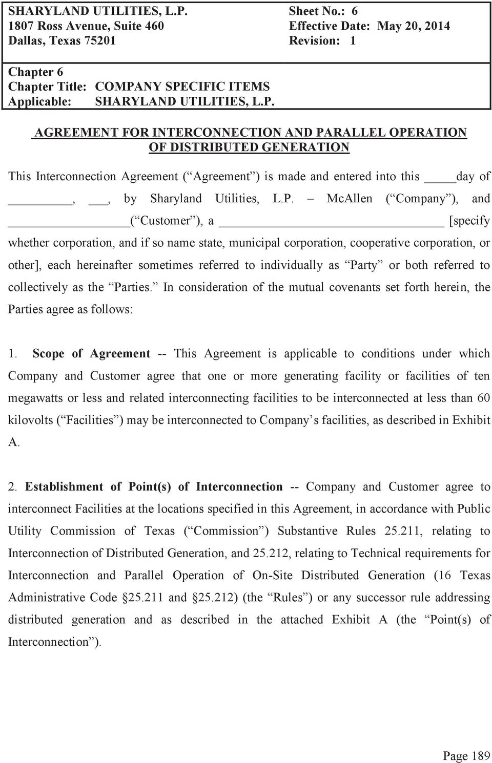 RATION OF DISTRIBUTED GENERATION This Interconnection Agreement ( Agreement ) is made and entered into this day of,, by Sharyland Utilities, L.P.