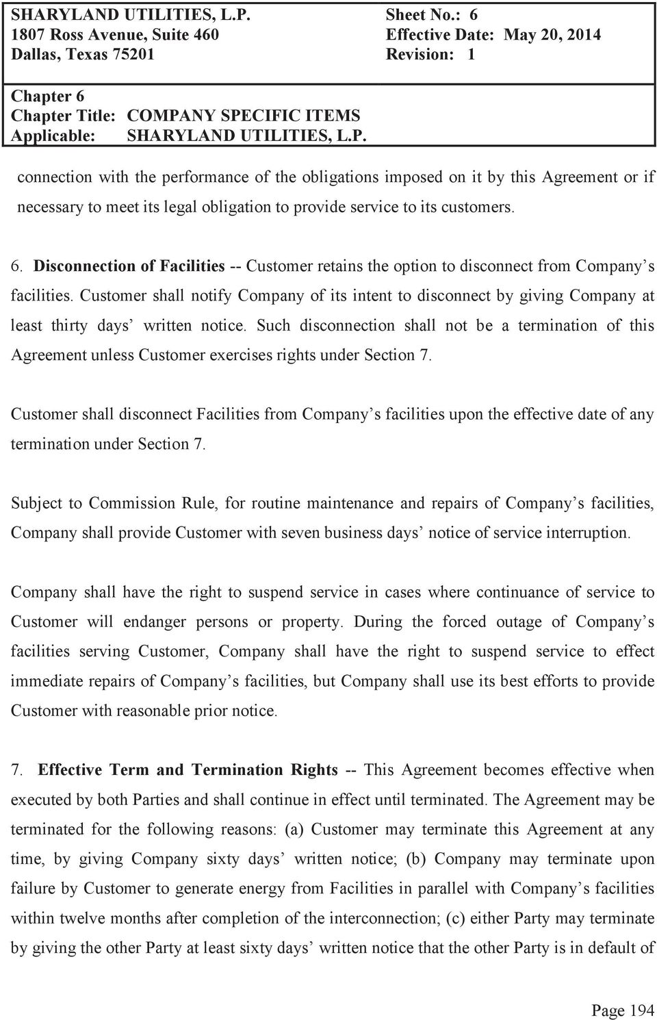 Customer shall notify Company of its intent to disconnect by giving Company at least thirty days written notice.
