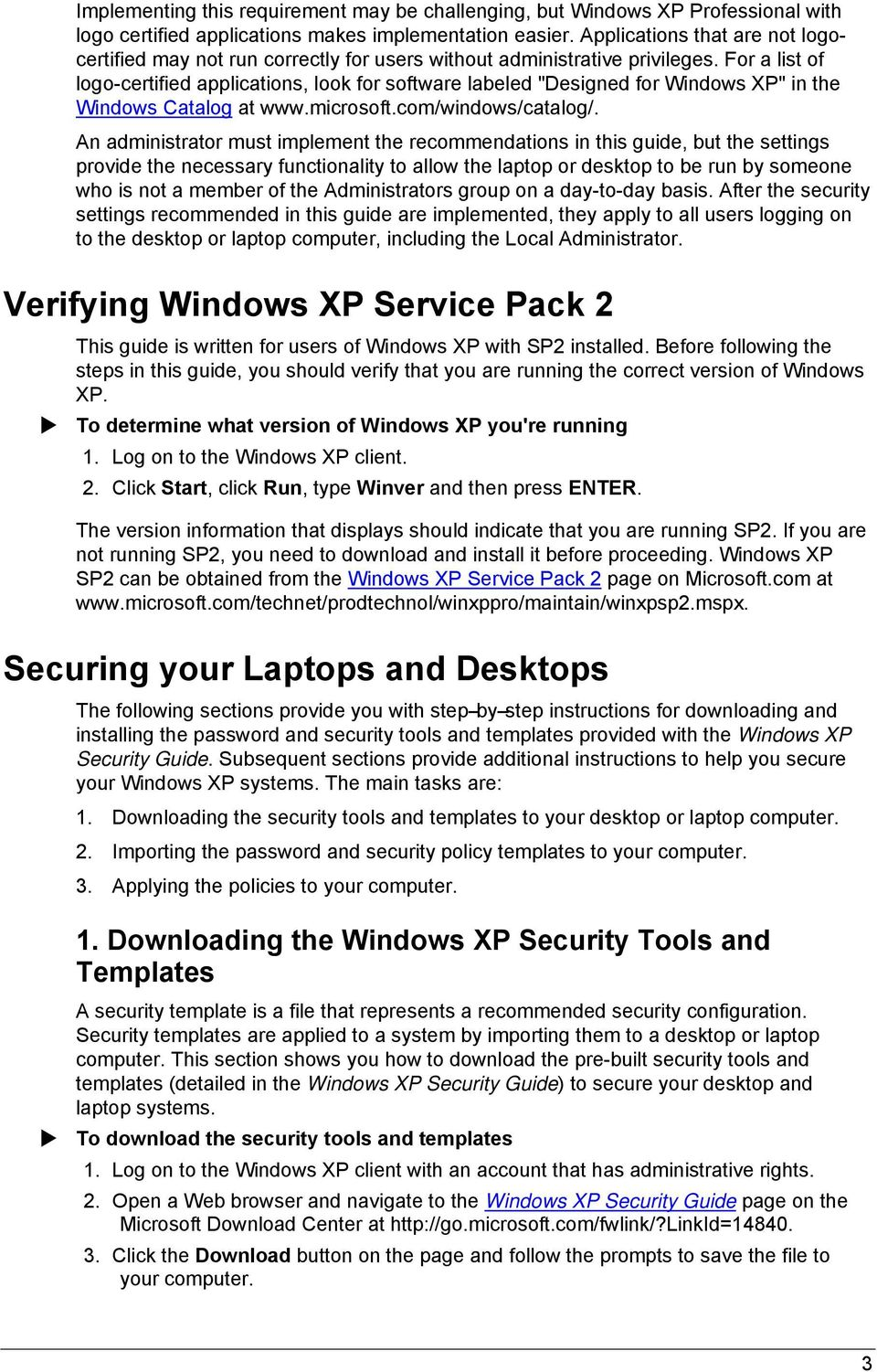 "For a list of logo-certified applications, look for software labeled ""Designed for Windows XP"" in the Windows Catalog at www.microsoft.com/windows/catalog/."