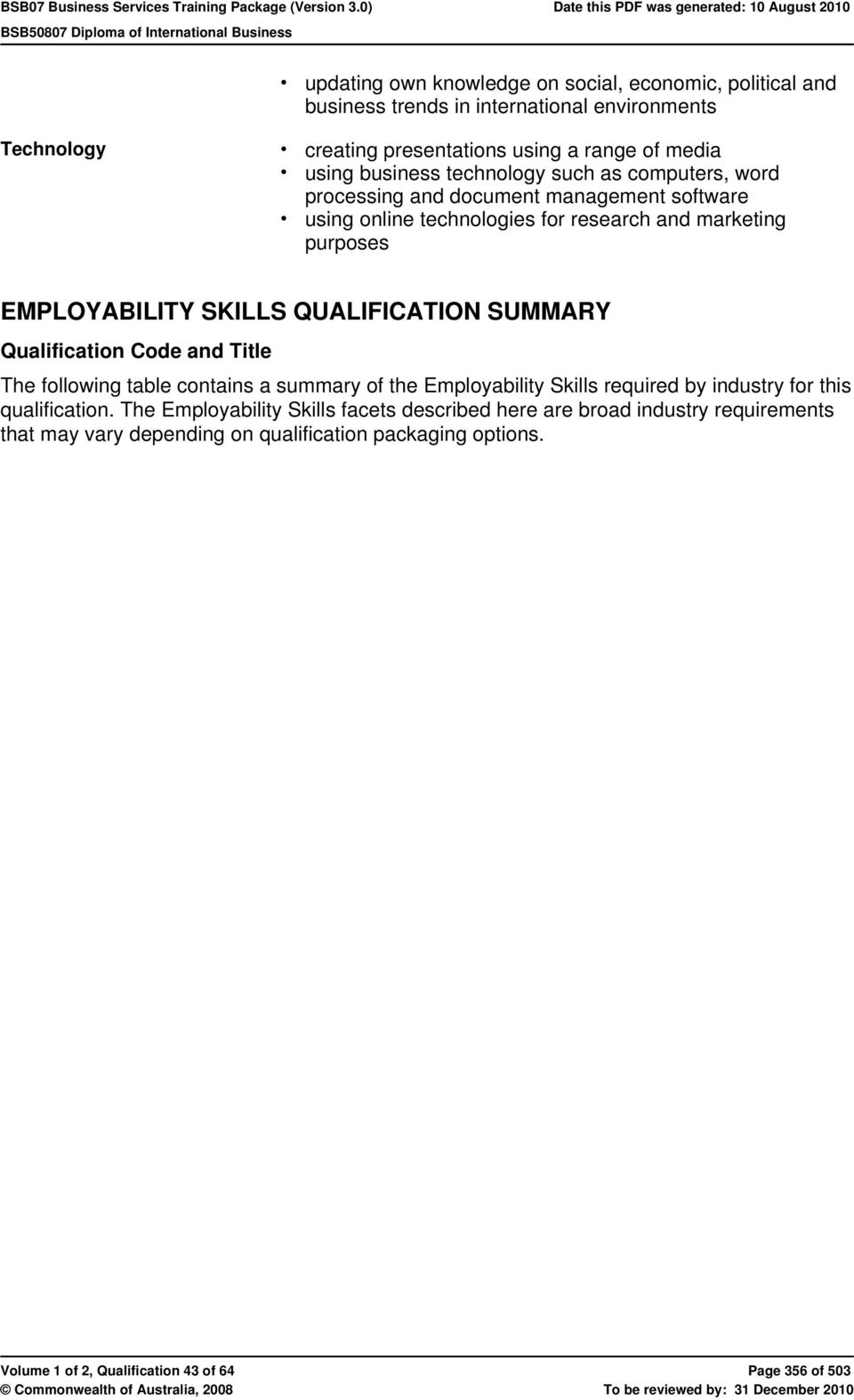 QUALIFICATION SUMMARY Qualification Code and Title The following table contains a summary of the Employability Skills required by industry for this qualification.