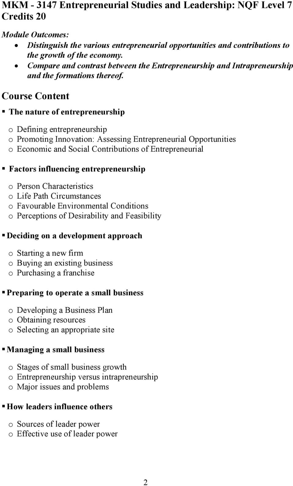 The nature of entrepreneurship o Defining entrepreneurship o Promoting Innovation: Assessing Entrepreneurial Opportunities o Economic and Social Contributions of Entrepreneurial Factors influencing