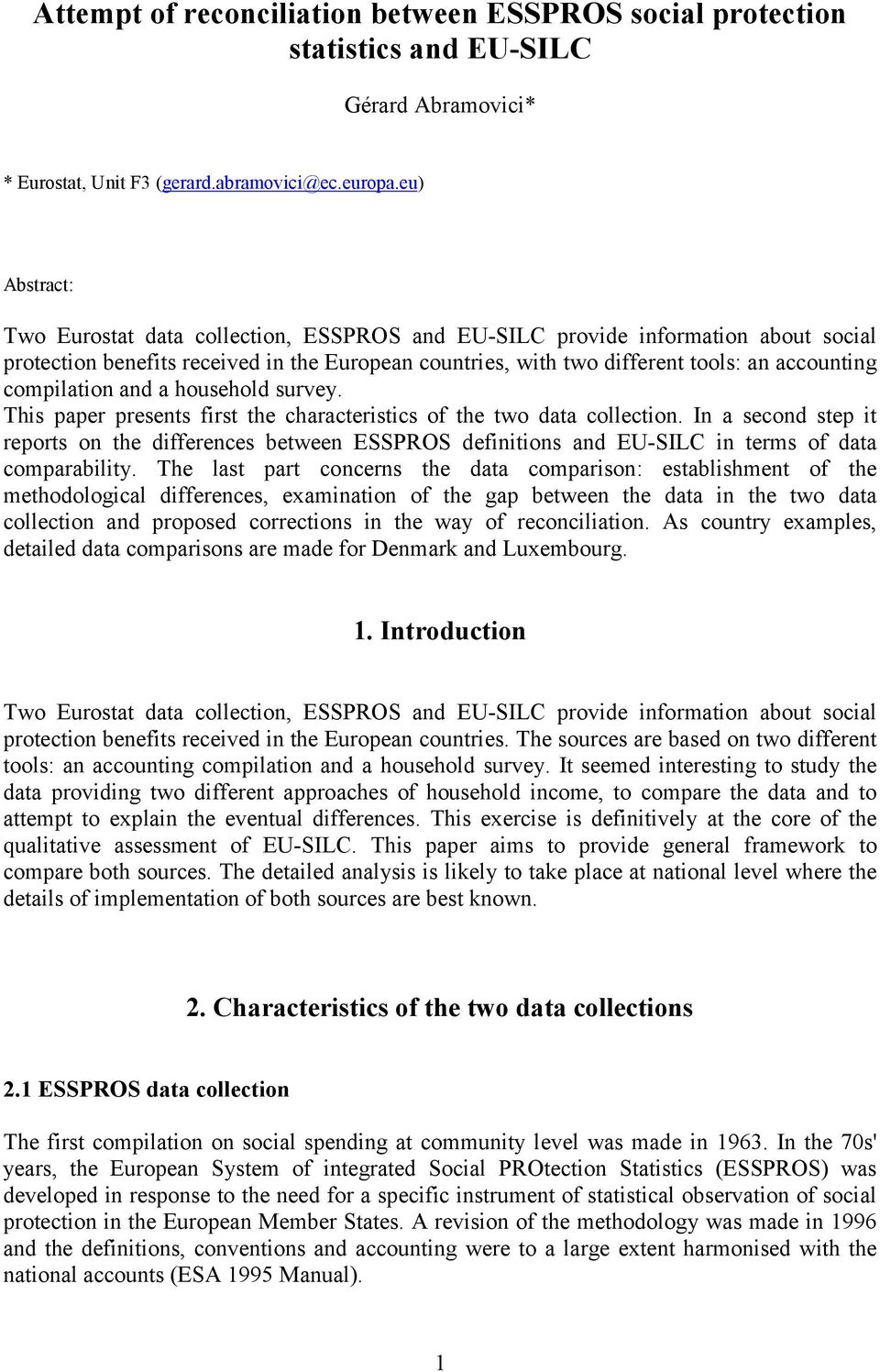 compilation and a household survey. This paper presents first the characteristics of the two data collection.