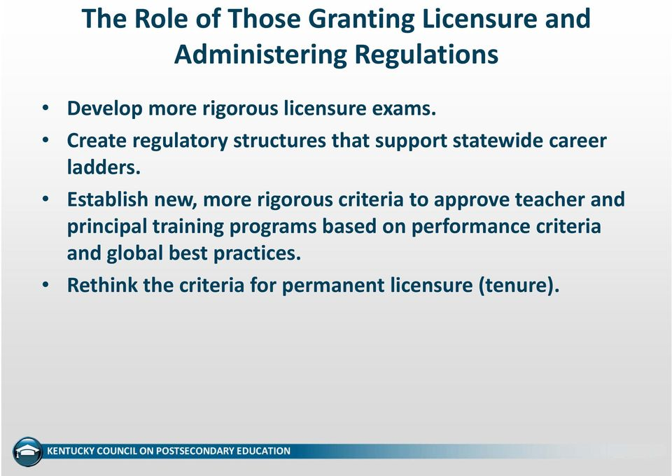 Establish new, more rigorous criteria to approve teacher and principal training programs