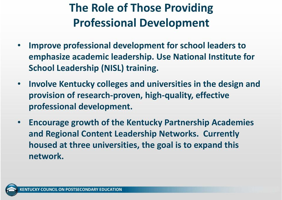 Involve Kentucky colleges and universities in the design and provision of research proven, high quality, effective professional