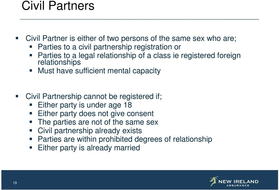 Partnership cannot be registered if; Either party is under age 18 Either party does not give consent The parties are not of