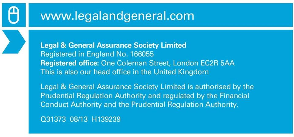 United Kingdom Legal & General Assurance Society Limited is authorised by the Prudential Regulation