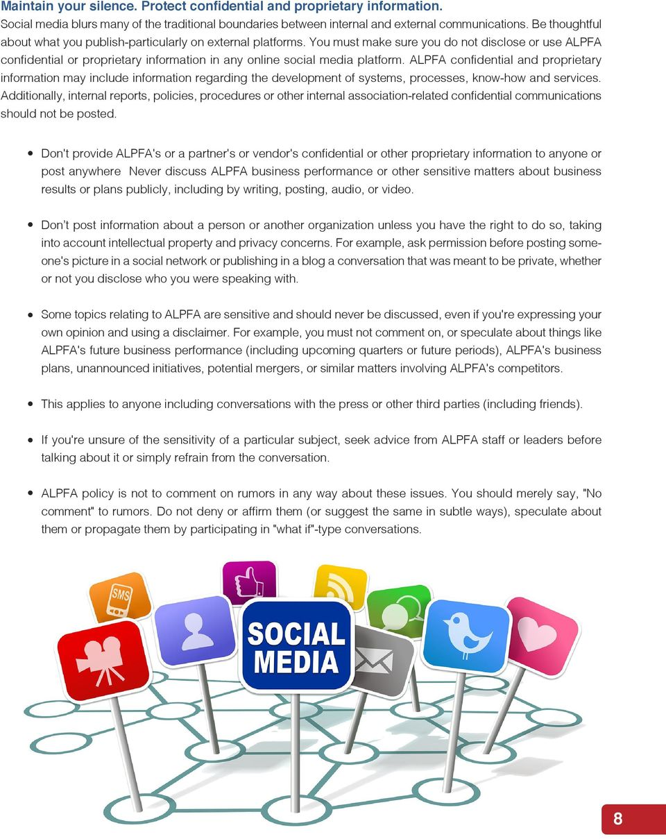 You must make sure you do not disclose or use ALPFA confidential or proprietary information in any online social media platform.