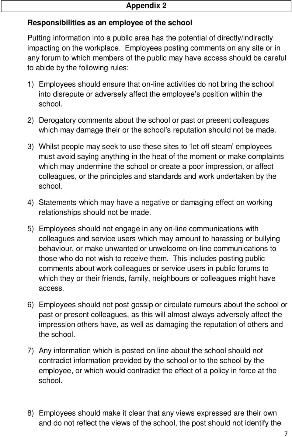 activities do not bring the school into disrepute or adversely affect the employee s position within the school.