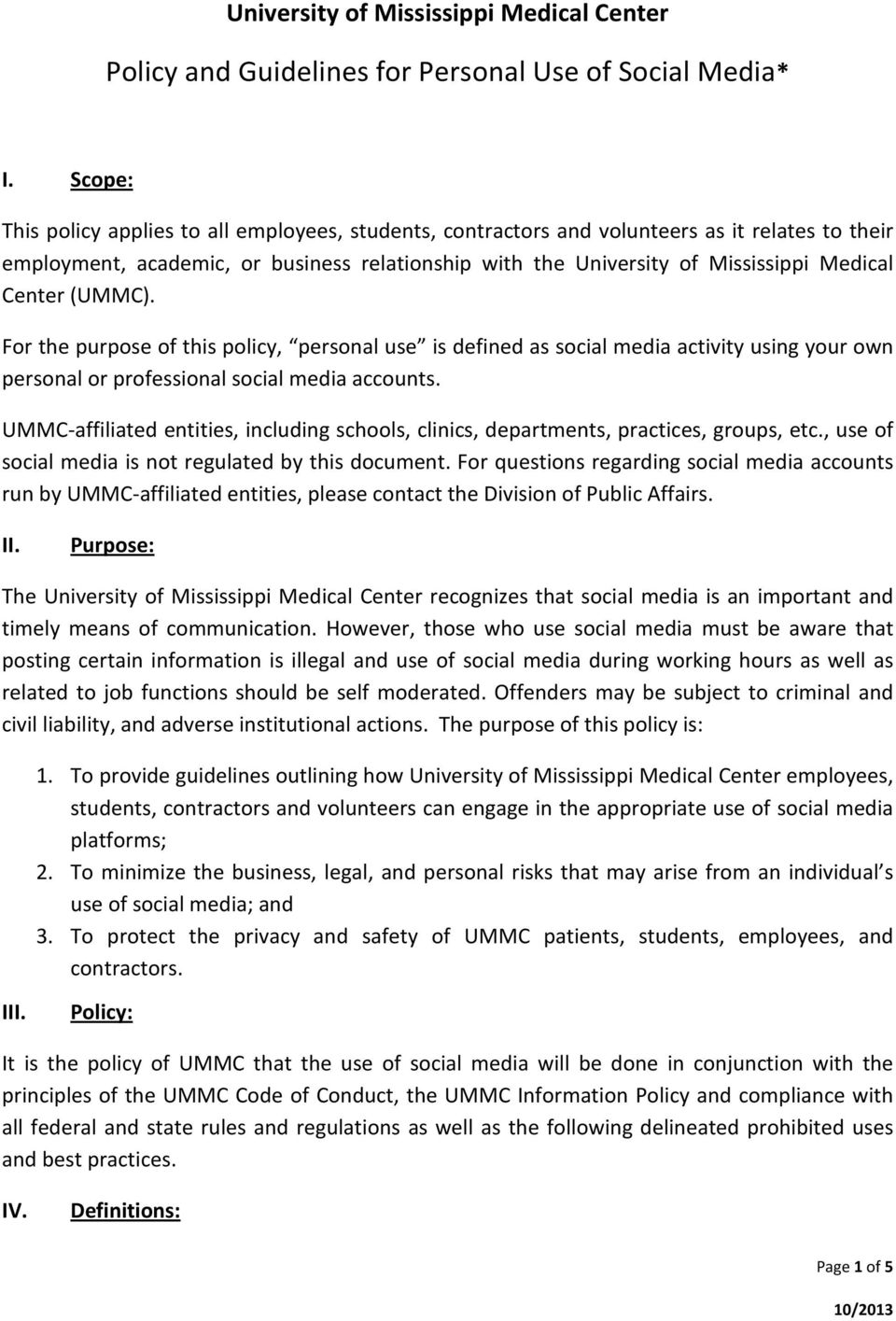 UMMC-affiliated entities, including schools, clinics, departments, practices, groups, etc., use of social media is not regulated by this document.