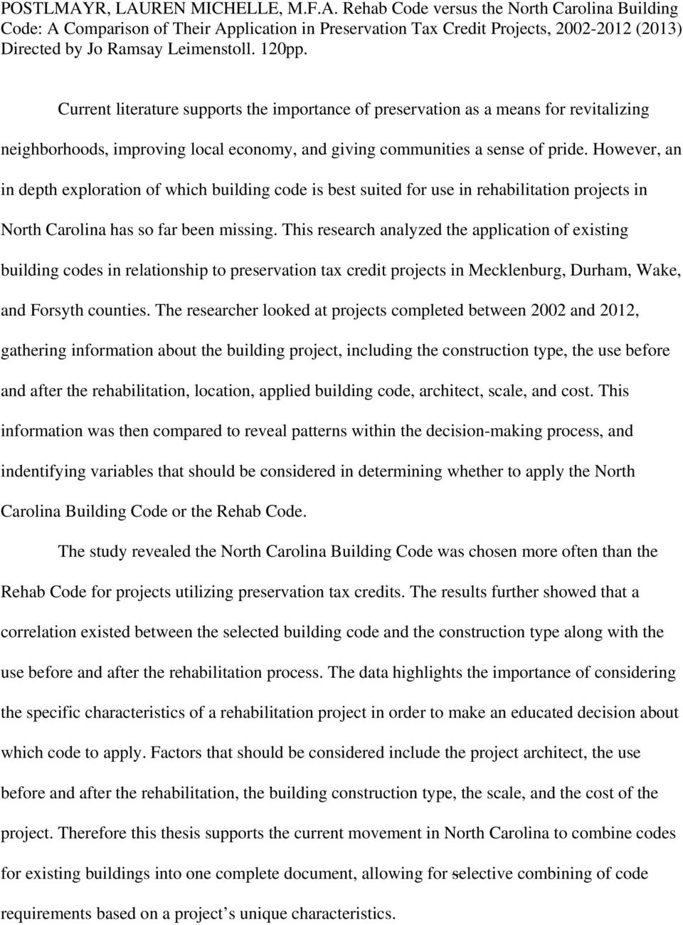 However, an in depth exploration of which building code is best suited for use in rehabilitation projects in North Carolina has so far been issing.