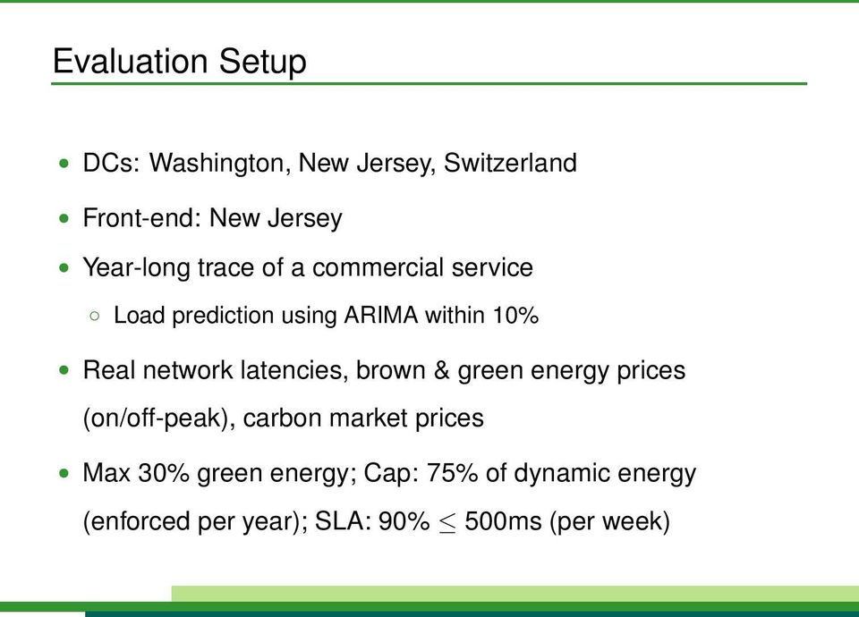 network latencies, brown & green energy prices (on/off-peak), carbon market prices