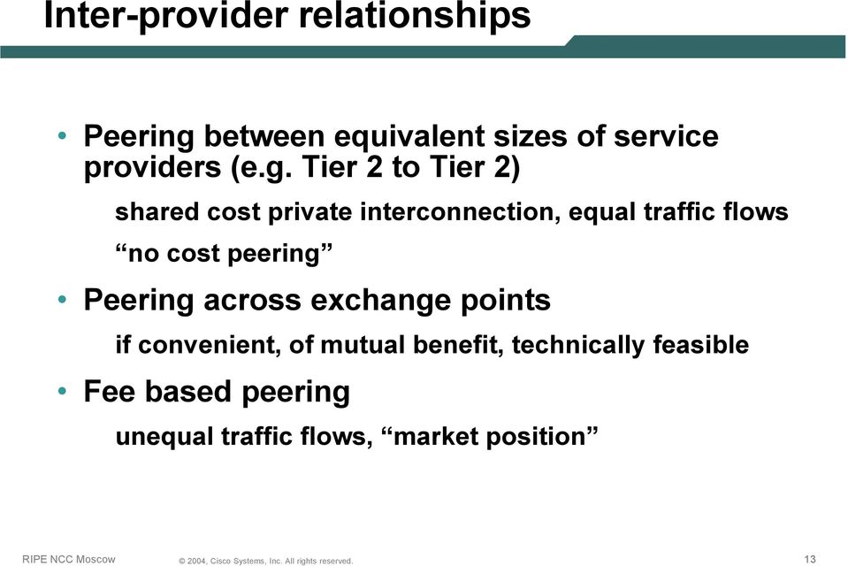 Tier 2 to Tier 2) shared cost private interconnection, equal traffic flows no