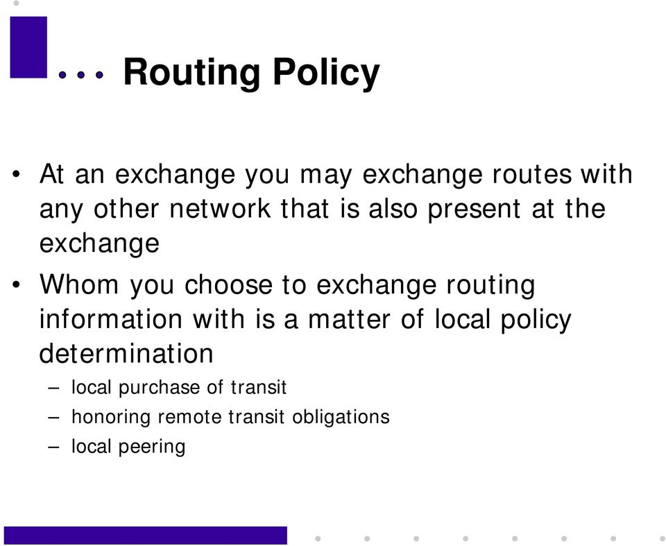 exchange routing information with is a matter of local policy