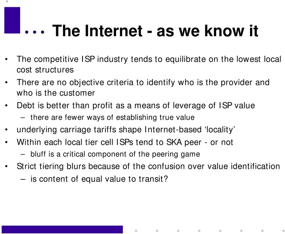 establishing true value underlying carriage tariffs shape Internet-based locality Within each local tier cell ISPs tend to SKA peer - or not bluff