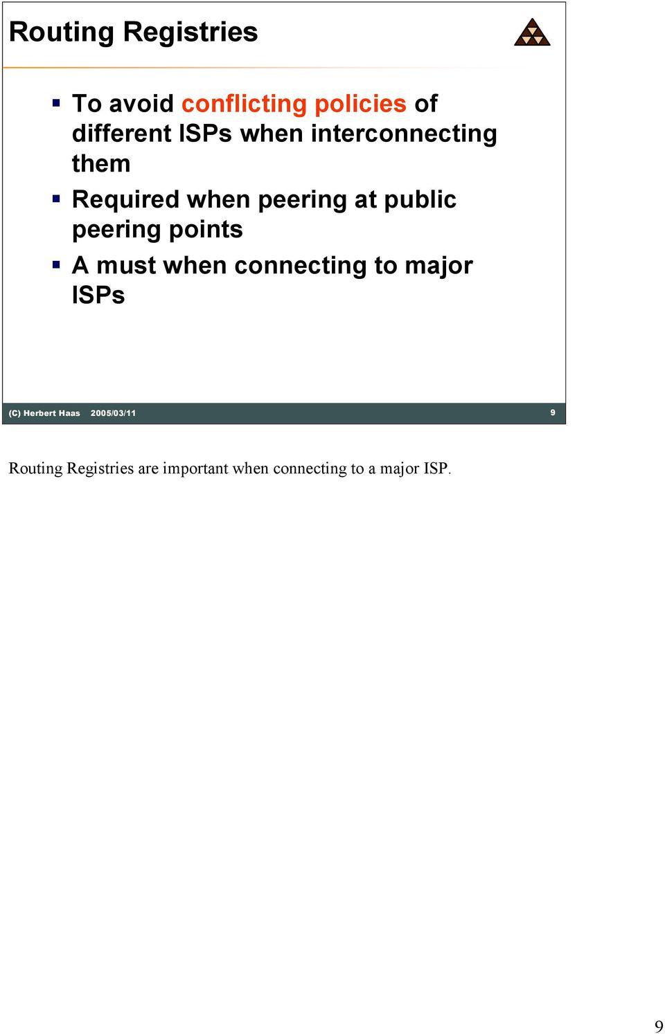 public peering points A must when connecting to major ISPs 9