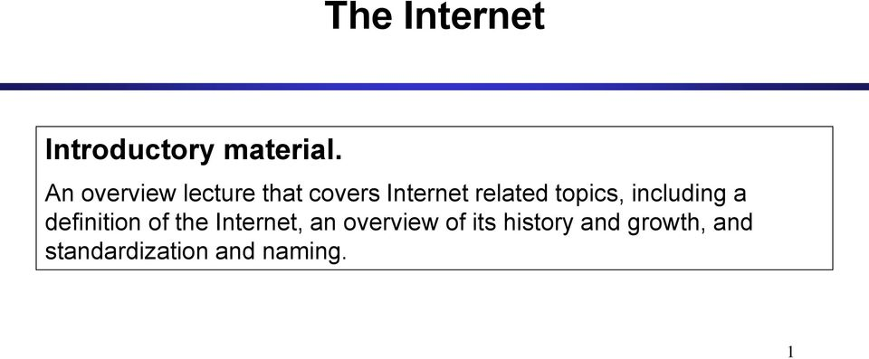 topics, including a definition of the Internet, an