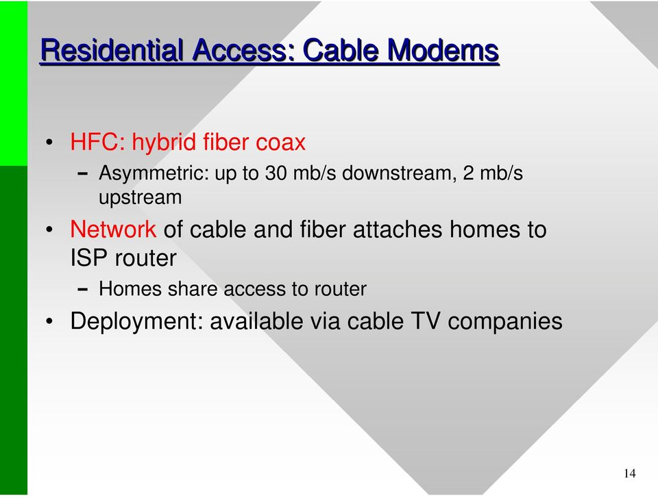 Network of cable and fiber attaches homes to ISP router