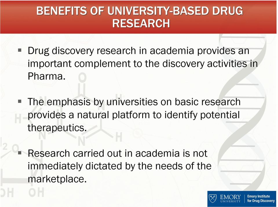 The emphasis by universities on basic research provides a natural platform to
