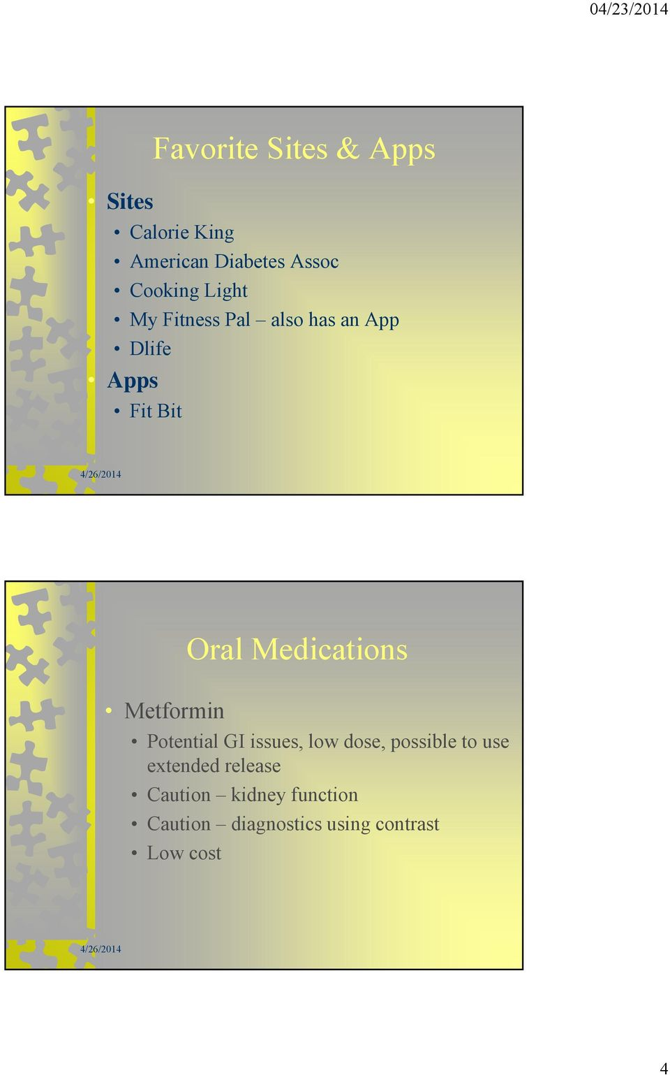 Medications Potential GI issues, low dose, possible to use extended