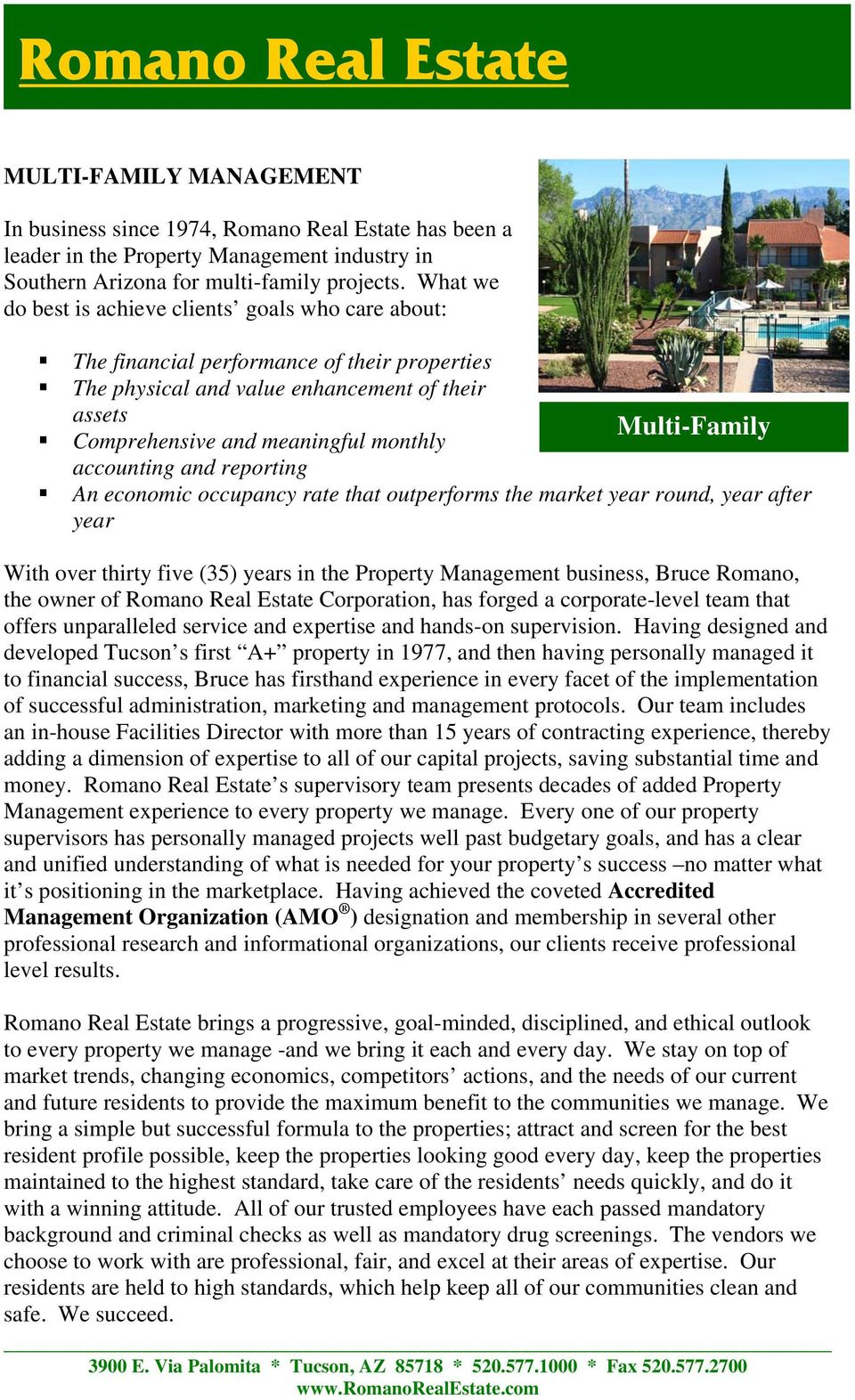 monthly accounting and reporting An economic occupancy rate that outperforms the market year round, year after year With over thirty five (35) years in the Property Management business, Bruce Romano,